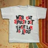 Way out Spaced out shirt